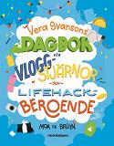 Cover for Vera Svansons dagbok för vloggstjärnor och lifehackberoende