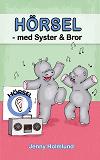 Cover for HÖRSEL – med Syster och Bror