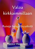 Cover for Valoa kirkkaimmillaan: Runoja hengellisyydestä