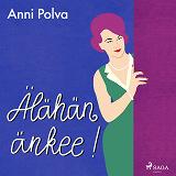Cover for Älähän änkee!