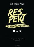 Cover for Respekt : En sexbok för killar