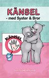 Cover for  KÄNSEL – med Syster och Bror