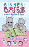 Cover for SINNEN: Funktionsvariationer – med Syster och Bror