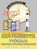 Cover for 2000 prosenttia työkirja: Tulpat pois ja uutta virtaa organisaatioon