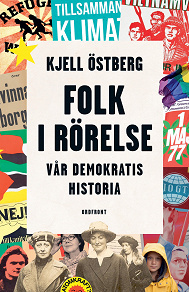 Cover for Folk i rörelse : Vår demokratis historia