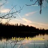 Cover for Mielen Maisemaa: Runoja nuoruusvuosilta