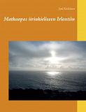 Cover for Matkaopas iirinkieliseen Irlantiin