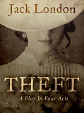 Cover for Theft: A Play In Four Acts
