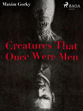 Cover for Creatures That Once Were Men