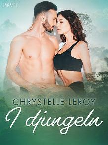 Cover for I djungeln - erotisk novell