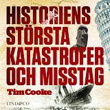Cover for Historiens största katastrofer och misstag