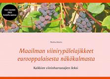 Cover for Maailman viinirypälelajikkeet eurooppalaisesta näkökulmasta