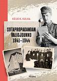 Cover for Sotapropagandan valiojoukko 1941-1944
