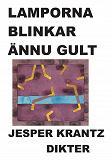 Cover for LAMPORNA BLINKAR ÄNNU GULT
