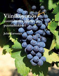 Cover for Viiniköynnös - suomalainen viljely- ja puutarhakasvi