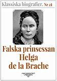 Cover for Falska prinsessan Helga de la Brache. Text från 1924 kompletterad med ordlista