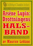 Cover for Arsène Lupin: Drottningens halsband. Text från 1907 kompletterad med ordlista och fakta