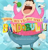 Cover for Sagan om den väldige Herr Bandorulli