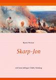 Cover for Skarp-Jon: och hans ättlingar i Dalby finnskog