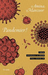 Cover for Pandemier! : Från spanska sjukan till covid-19