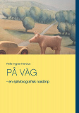 Cover for PÅ VÄG: - en självbiografisk roadtrip