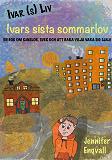 Cover for Ivars sista sommarlov: En bok om känslor, svek och att bara vilja vara sig själv