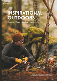 Cover for Inspirational Outdoors: Connect, create, explore, inspire