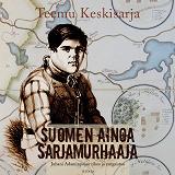 Cover for Suomen ainoa sarjamurhaaja