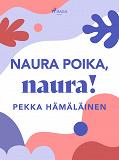 Cover for Naura poika, naura!