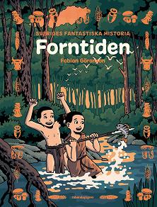 Cover for Sveriges fantastiska historia - Forntiden