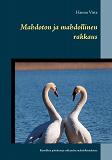 Cover for Mahdoton ja mahdollinen rakkaus: Runollisia pohdintoja rakkauden mahdollisuuksista