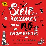 Cover for Siete razones para no enamorarse