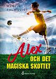 Cover for Alex och det magiska skottet