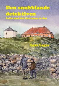 Cover for Den snubblande detektiven : Fallet med den försvunna tavlan