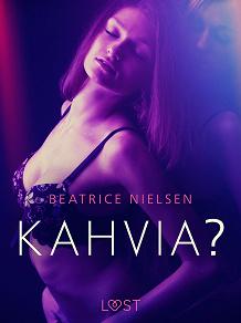 Cover for Kahvia? - eroottinen novelli