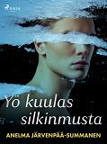 Cover for Yö kuulas silkinmusta