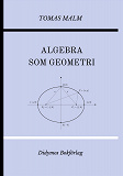"""Cover for Algebra som geometri: Portfölj IV av """"Den första matematiken"""""""