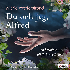 Cover for Du och jag, Alfred. En berättelse om att förlora ett barn