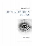 Cover for Los compradores de ojos: y otros relatos