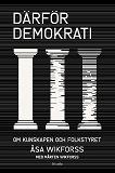 Cover for Därför demokrati : Om kunskapen och folkstyret