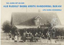 Cover for 100 Jahre ist es her...: ...als Rudolf seine erste Handorgel bekam