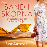 Cover for Sand i skorna : en berättelse om att vakna och välja