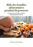 Cover for Rôle des troubles alimentaires  pendant la grossesse: Conséquences néonatales et évolution du développement de l'enfant