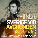Cover for Sverige vid avgrunden 1808–1814
