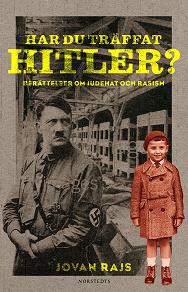Cover for Har du träffat Hitler? : berättelser om judehat och rasism