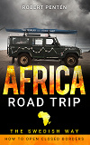 Cover for AFRICA ROAD TRIP: THE SWEDISH WAY. HOW TO OPEN CLOSED BORDERS