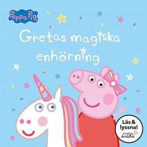 Cover for Gretas magiska enhörning: Läs & lyssna