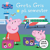 Cover for Greta Gris på semester: Läs & lyssna