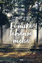 Cover for Ei mikä tahansa metsä