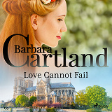 Cover for Love Cannot Fail (Barbara Cartland's Pink Collection 155)